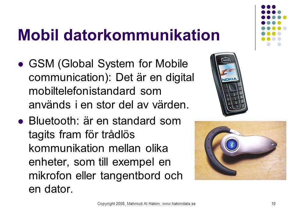 Mobil datorkommunikation GSM (Global System for Mobile communication): Det är en digital mobiltelefonistandard som används i en stor del av värden.