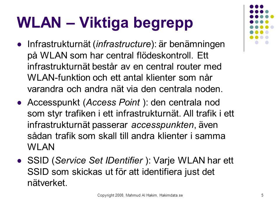 WLAN – Viktiga begrepp Infrastrukturnät (infrastructure): är benämningen på WLAN som har central flödeskontroll. Ett infrastrukturnät består av en cen
