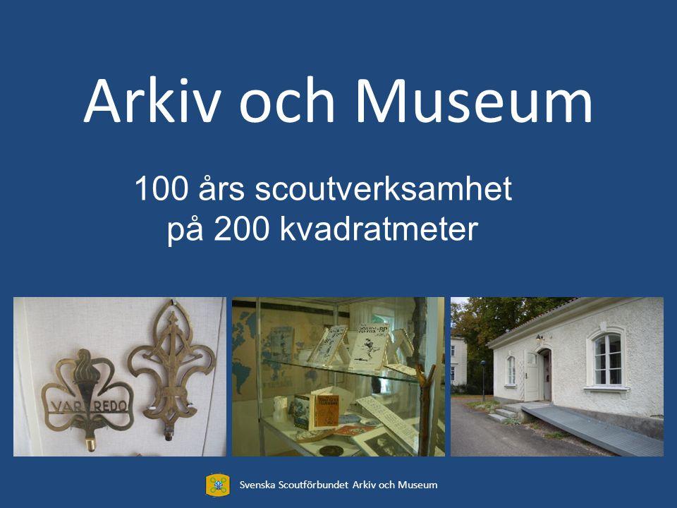 Scoutmuseet 25 år i Östra flygeln 70 kvm utställning Svenska Scoutförbundet Arkiv och Museum