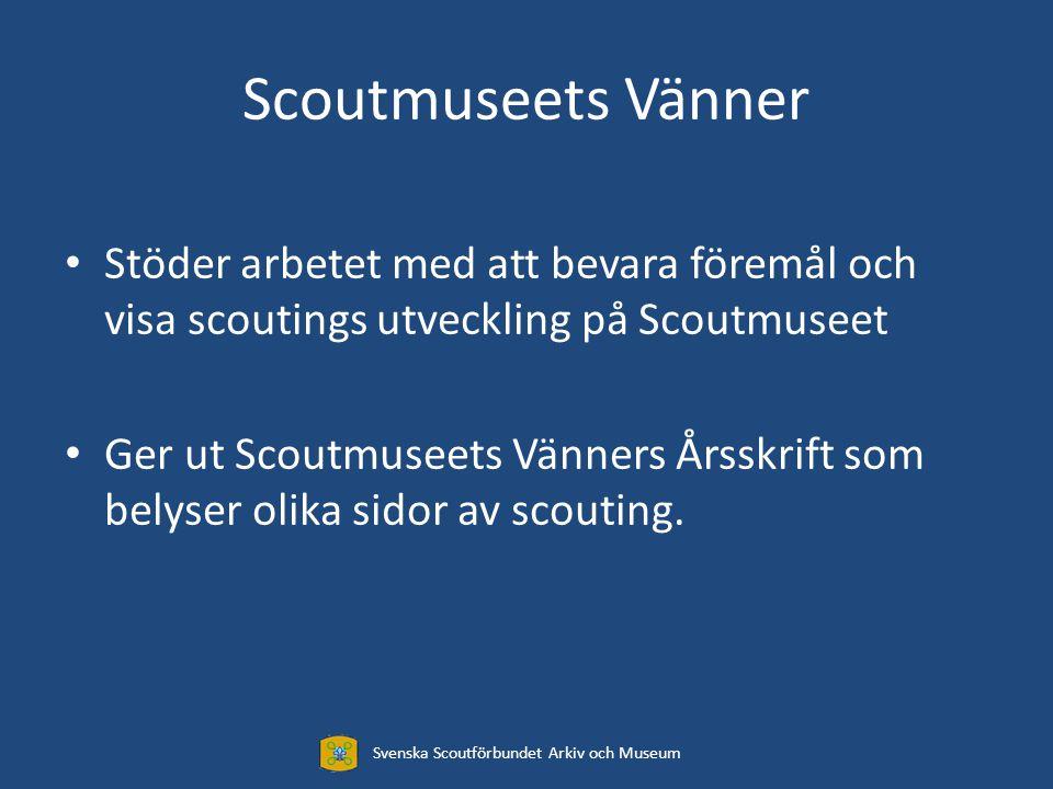 Scoutmuseets Vänner Stöder arbetet med att bevara föremål och visa scoutings utveckling på Scoutmuseet Ger ut Scoutmuseets Vänners Årsskrift som belyser olika sidor av scouting.