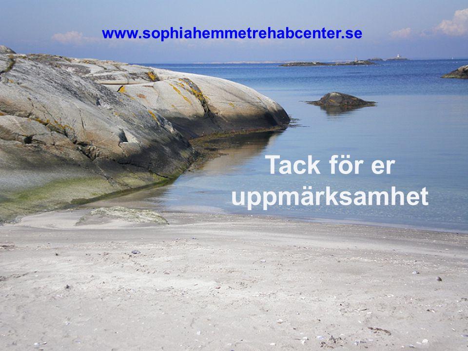 Tack för er uppmärksamhet www.sophiahemmetrehabcenter.se