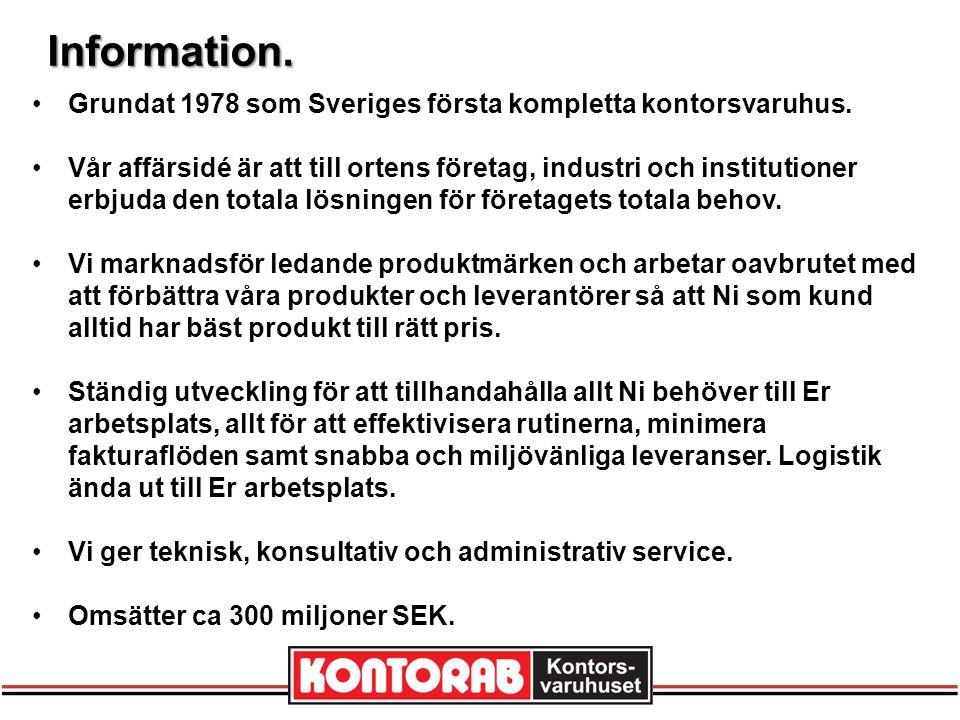 Grundat 1978 som Sveriges första kompletta kontorsvaruhus.
