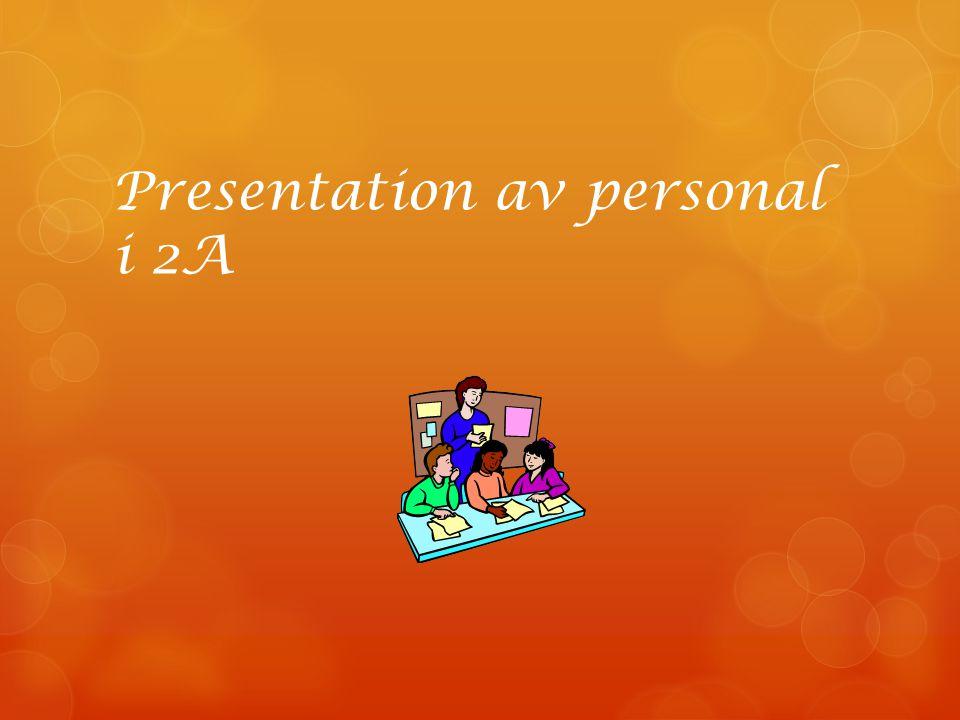 Presentation av personal i 2A