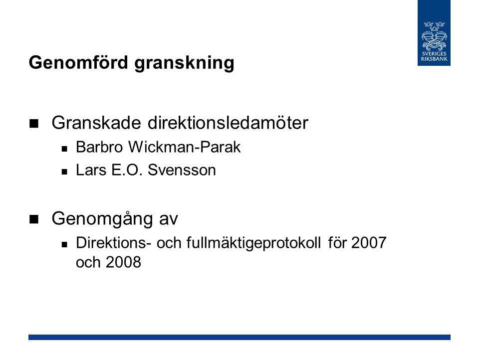 Genomförd granskning Granskade direktionsledamöter Barbro Wickman-Parak Lars E.O.