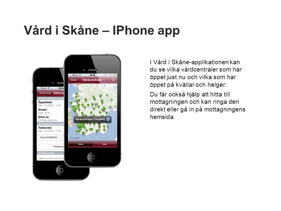 Vård i Skåne – IPhone app I Vård i Skåne-applikationen kan du se vilka vårdcentraler som har öppet just nu och vilka som har öppet på kvällar och helger.