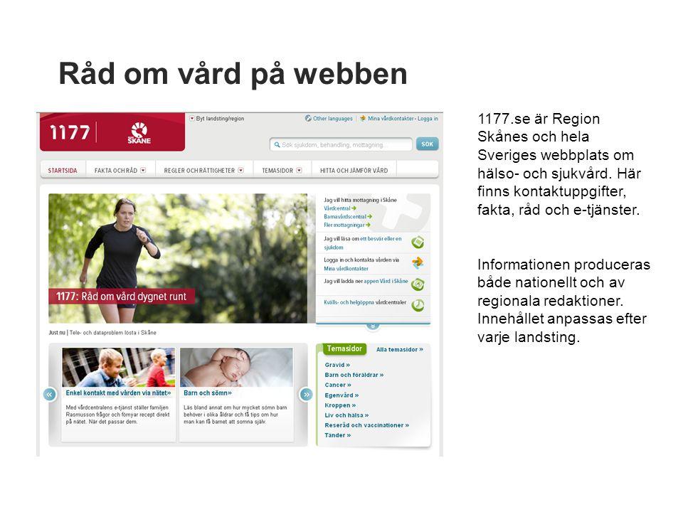 Råd om vård på webben 1177.se är Region Skånes och hela Sveriges webbplats om hälso- och sjukvård.