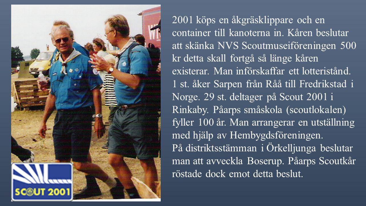 2001 köps en åkgräsklippare och en container till kanoterna in.