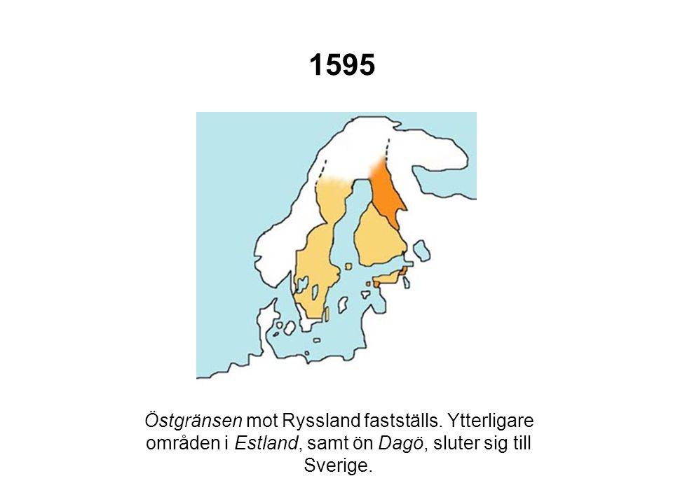 1595 Östgränsen mot Ryssland fastställs. Ytterligare områden i Estland, samt ön Dagö, sluter sig till Sverige.