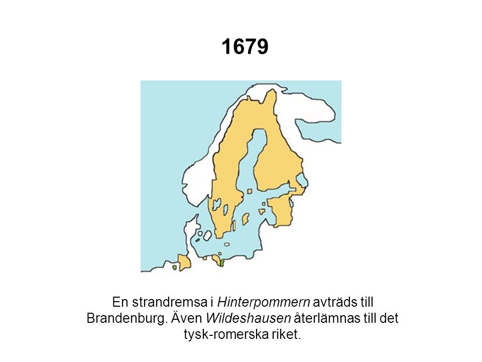 1679 En strandremsa i Hinterpommern avträds till Brandenburg. Även Wildeshausen återlämnas till det tysk-romerska riket.
