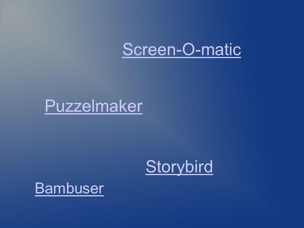 Screen-O-matic Puzzelmaker Storybird Bambuser