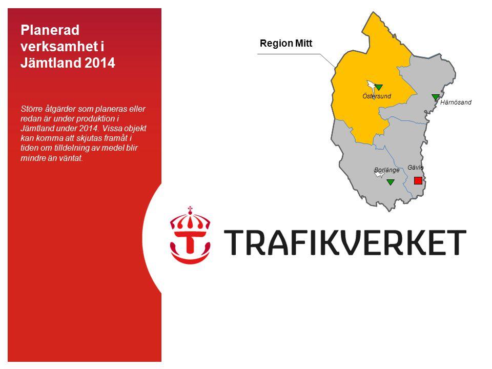 Planerad verksamhet i Jämtland 2014 Större åtgärder som planeras eller redan är under produktion i Jämtland under 2014.