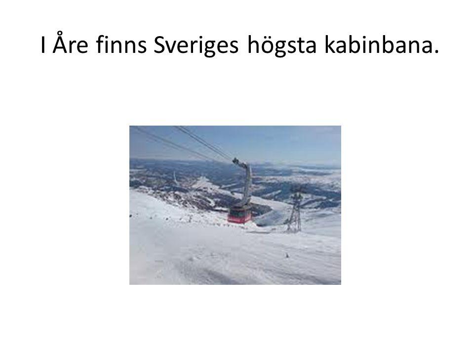 I Åre finns Sveriges högsta kabinbana.