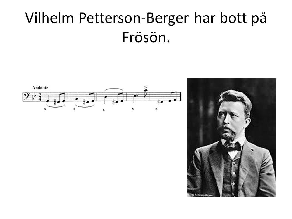 Vilhelm Petterson-Berger har bott på Frösön.