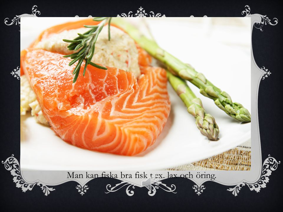 I Norrbotten kan man fiska lax och öring i forsar och älvar.