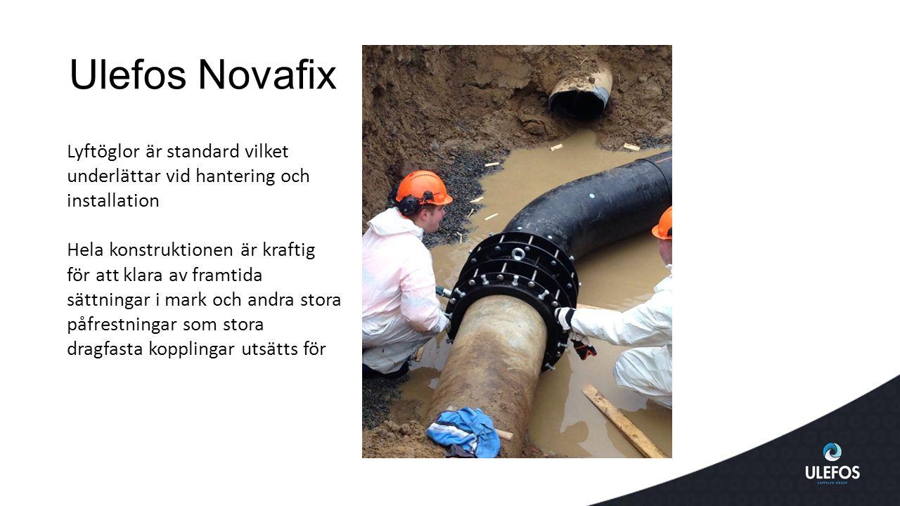 Ulefos Novafix Lyftöglor är standard vilket underlättar vid hantering och installation Hela konstruktionen är kraftig för att klara av framtida sättningar i mark och andra stora påfrestningar som stora dragfasta kopplingar utsätts för