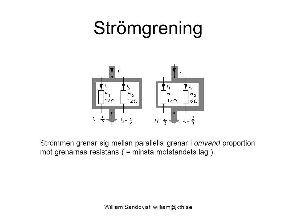 Strömgrening Strömmen grenar sig mellan parallella grenar i omvänd proportion mot grenarnas resistans ( = minsta motståndets lag ).