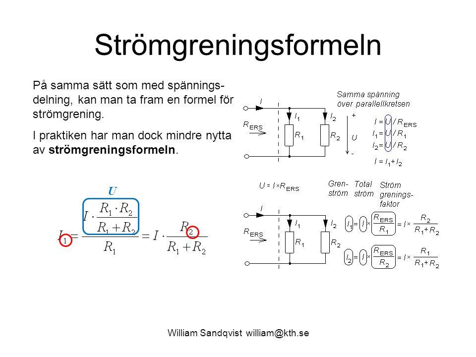 Strömgreningsformeln På samma sätt som med spännings- delning, kan man ta fram en formel för strömgrening. I praktiken har man dock mindre nytta av st