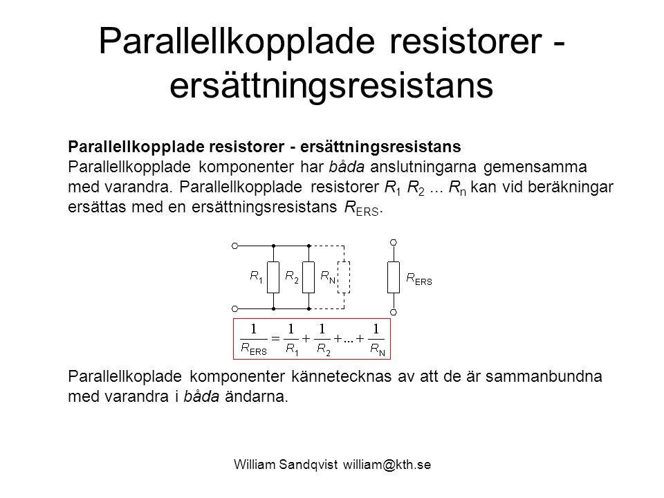 William Sandqvist william@kth.se Två Parallellkopplade resistorer Om man speciellt har två parallellkopplade resistorer R 1 och R 2 kan formeln omformuleras till: Har man har fler parallellkopplade resistorer än två upprepar man denna formel för två resistorer åt gången tills man får ersättningsresistansen.