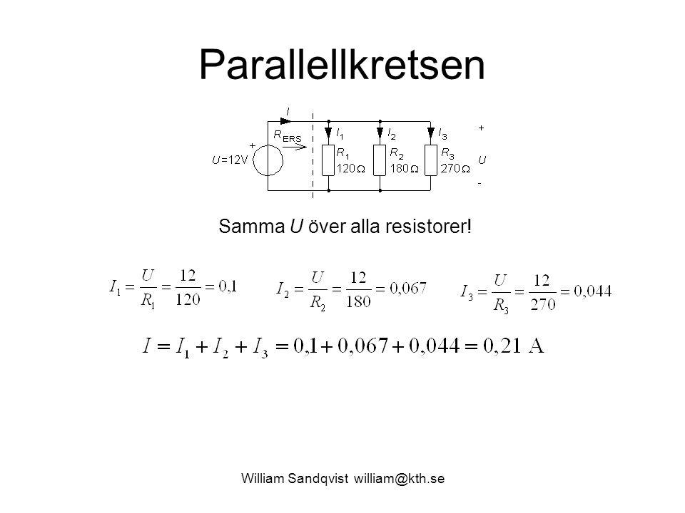 Parallellkretsen Samma U över alla resistorer!