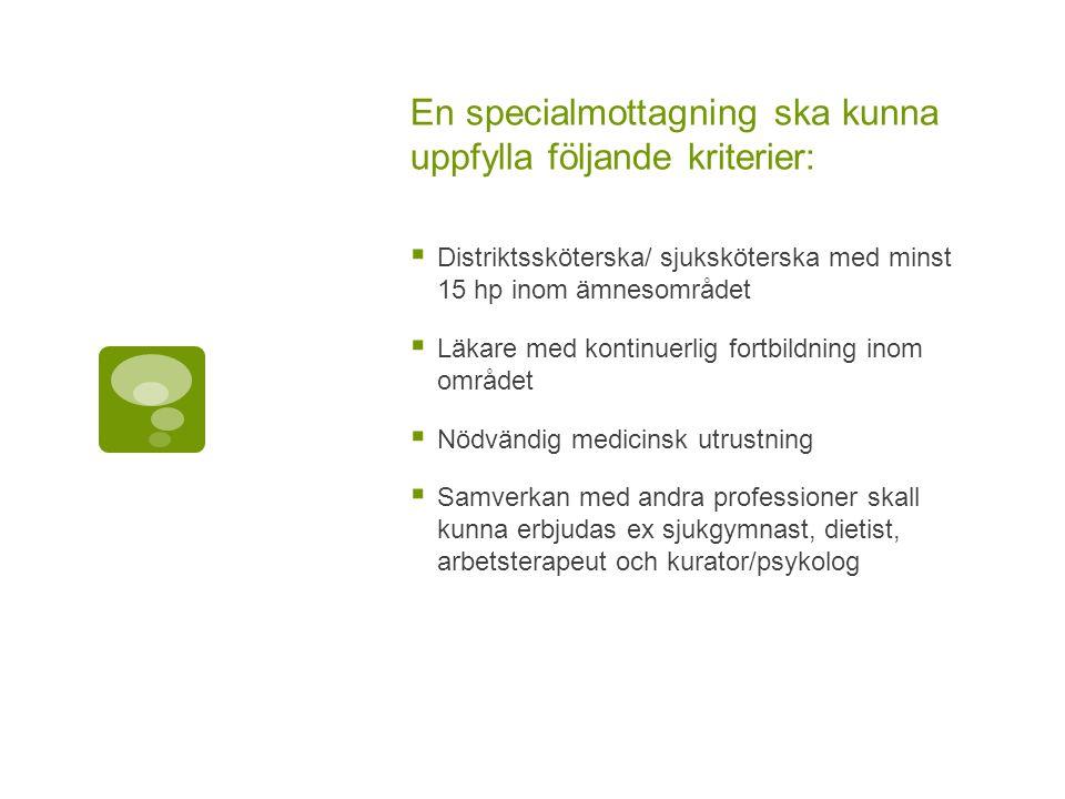 Mottagningen skall kunna erbjuda:  Strukturerade utredningar  Undervisning  Egenvårdsundervisning  Stöd för förändring av levnadsvanor med kontinuerlig uppföljning  Tidsbeställning  Telefontid