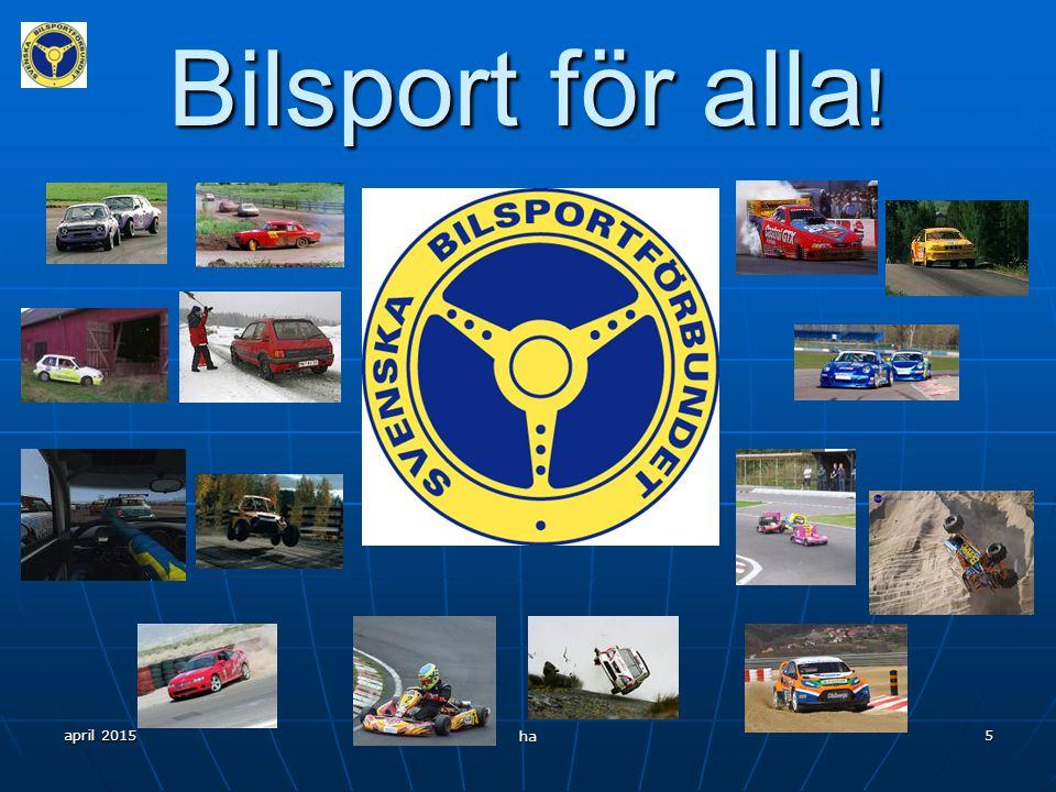 april 2015 ha 4 4 Bilsportens organisation Svensk Bilsport leds av Svenska Bilsportsförbundet (SBF). Bilsportförbundet är ett specialförbund inom Riks