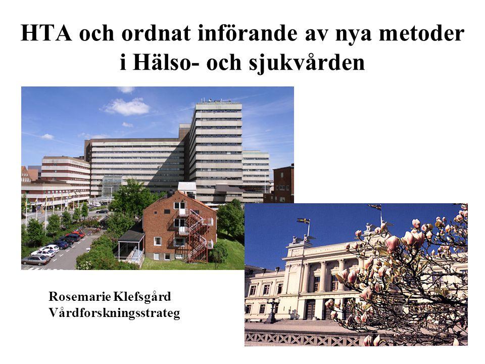 Rosemarie Klefsgård Vårdforskningsstrateg HTA och ordnat införande av nya metoder i Hälso- och sjukvården