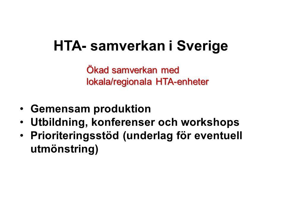 HTA- samverkan i Sverige Ökad samverkan med lokala/regionala HTA-enheter Gemensam produktion Utbildning, konferenser och workshops Prioriteringsstöd (underlag för eventuell utmönstring)