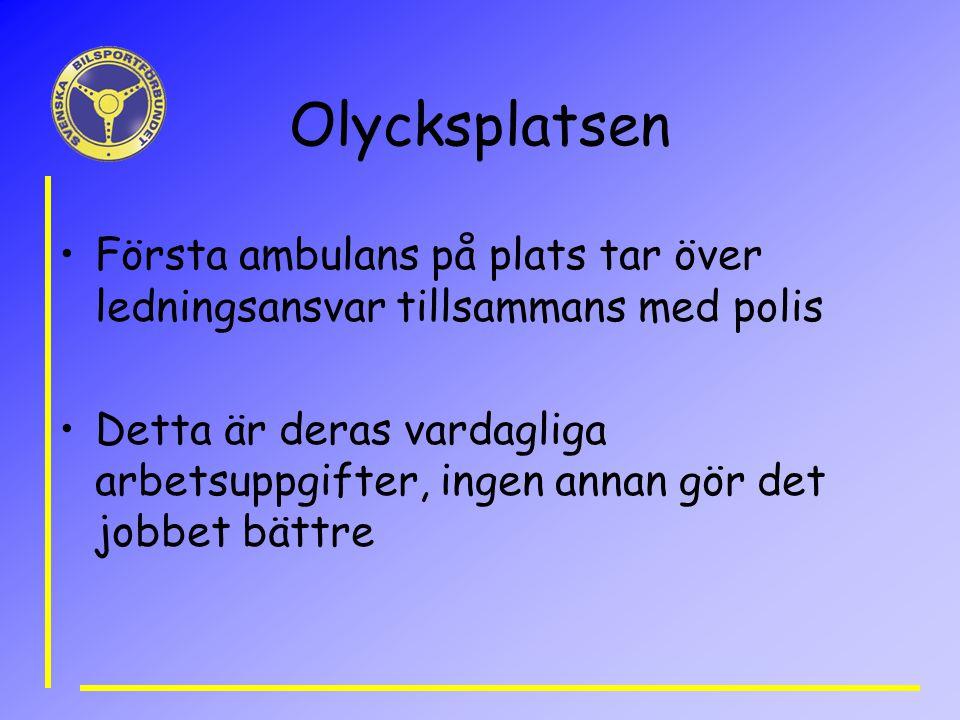 Olycksplatsen Första ambulans på plats tar över ledningsansvar tillsammans med polis Detta är deras vardagliga arbetsuppgifter, ingen annan gör det jobbet bättre