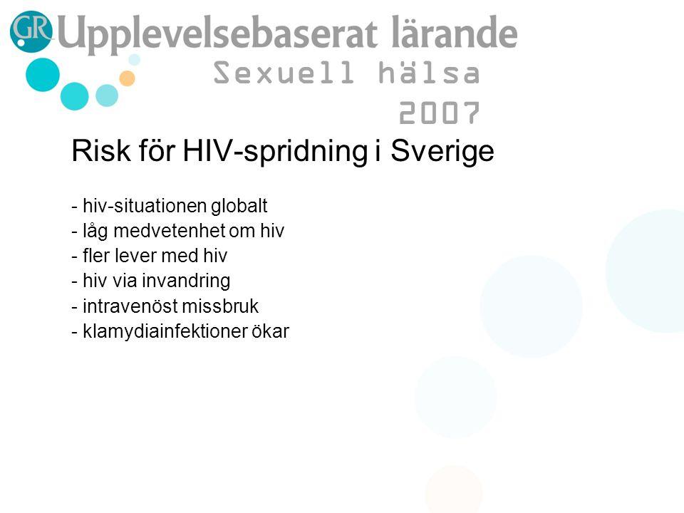 Risk för HIV-spridning i Sverige - hiv-situationen globalt - låg medvetenhet om hiv - fler lever med hiv - hiv via invandring - intravenöst missbruk -