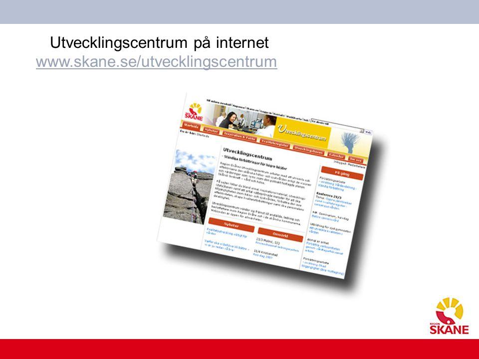www.skane.se/Utvecklingscentrum Utvecklingscentrum på internet www.skane.se/utvecklingscentrum