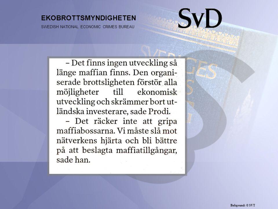 EKOBROTTSMYNDIGHETEN SWEDISH NATIONAL ECONOMIC CRIMES BUREAU Bakgrund: © SVT
