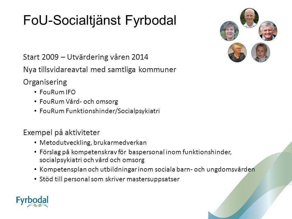 FoU-Socialtjänst Fyrbodal Start 2009 – Utvärdering våren 2014 Nya tillsvidareavtal med samtliga kommuner Organisering FouRum IFO FouRum Vård- och omso