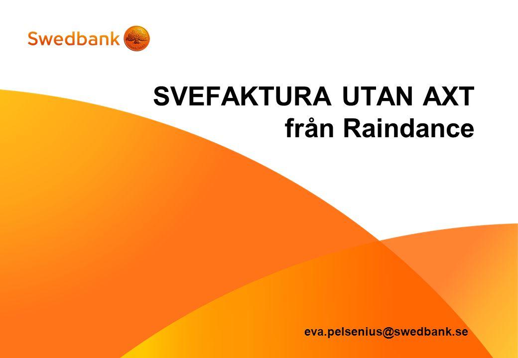 SVEFAKTURA UTAN AXT från Raindance eva.pelsenius@swedbank.se