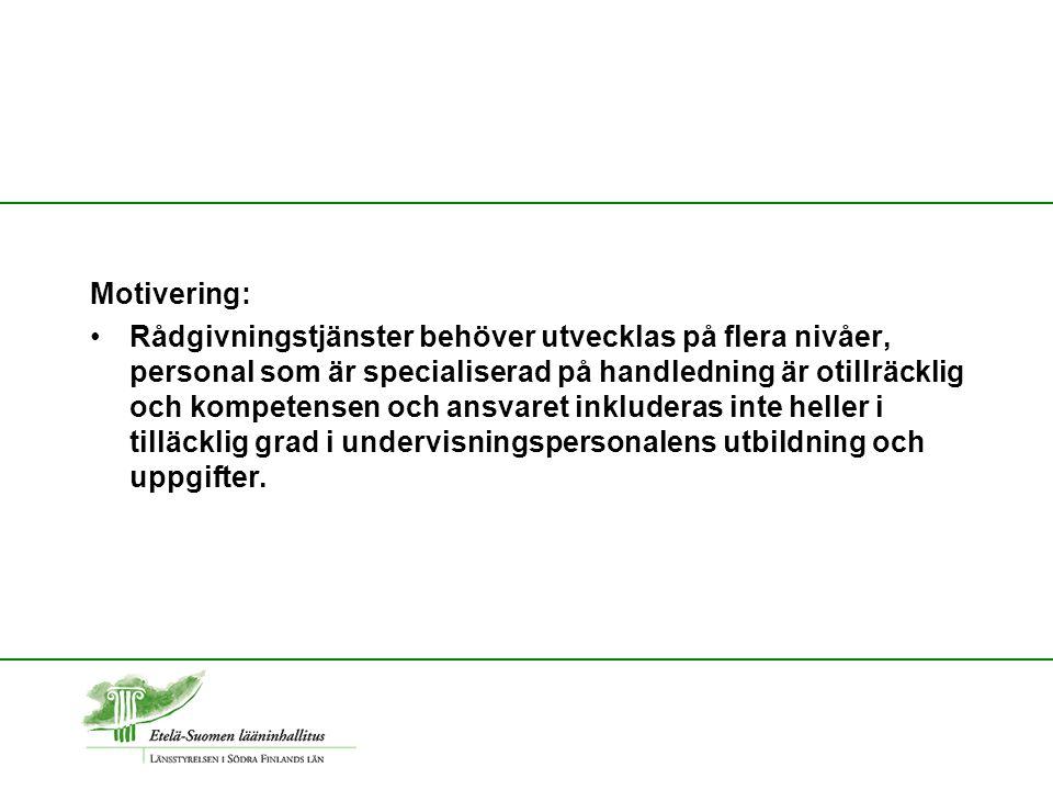 Verksamhetens innehåll 1) utveckling av de elektroniska tjänsterna 2) utveckling av handlednings,- rådgivnings tjänster 3) utveckling av utvärderingsverksamheten