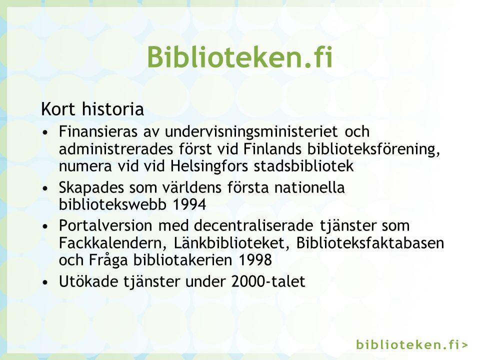 Biblioteken.fi Kort historia Finansieras av undervisningsministeriet och administrerades först vid Finlands biblioteksförening, numera vid vid Helsing