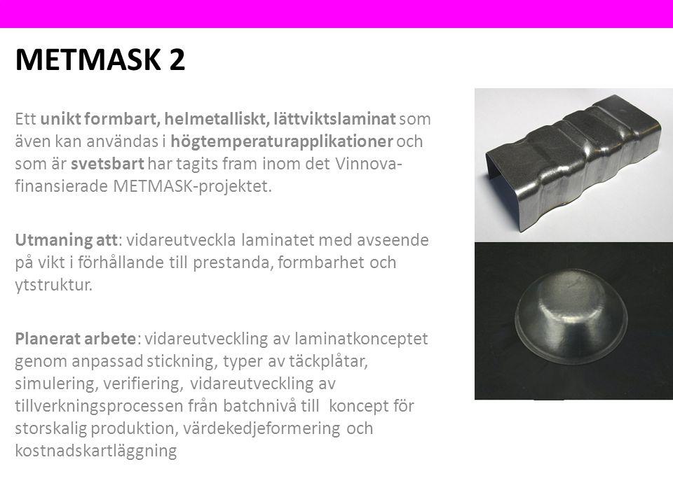 METMASK 2 Ett unikt formbart, helmetalliskt, lättviktslaminat som även kan användas i högtemperaturapplikationer och som är svetsbart har tagits fram