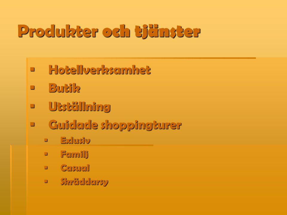 Produkter och tjänster  Hotellverksamhet  Butik  Utställning  Guidade shoppingturer  Exlusiv  Familj  Casual  Skräddarsy