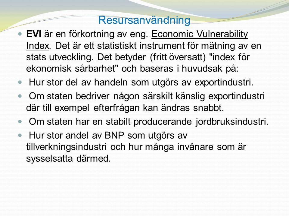 Resursanvändning EVI är en förkortning av eng. Economic Vulnerability Index. Det är ett statistiskt instrument för mätning av en stats utveckling. Det
