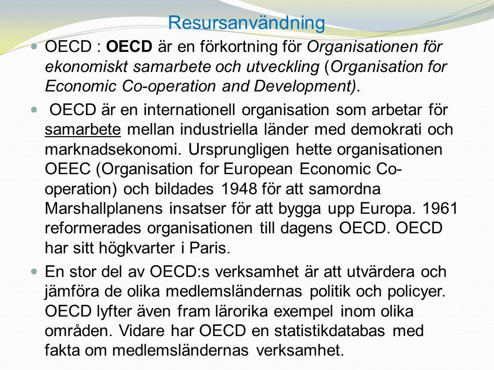 OECD : OECD är en förkortning för Organisationen för ekonomiskt samarbete och utveckling (Organisation for Economic Co-operation and Development). OEC