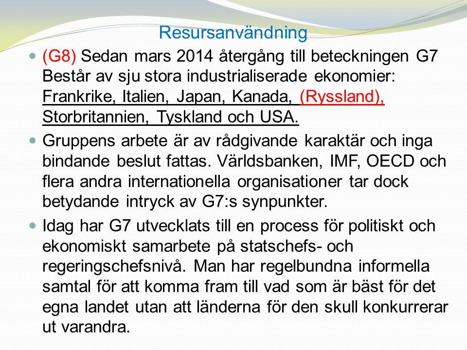 Resursanvändning (G8) Sedan mars 2014 återgång till beteckningen G7 Består av sju stora industrialiserade ekonomier: Frankrike, Italien, Japan, Kanada