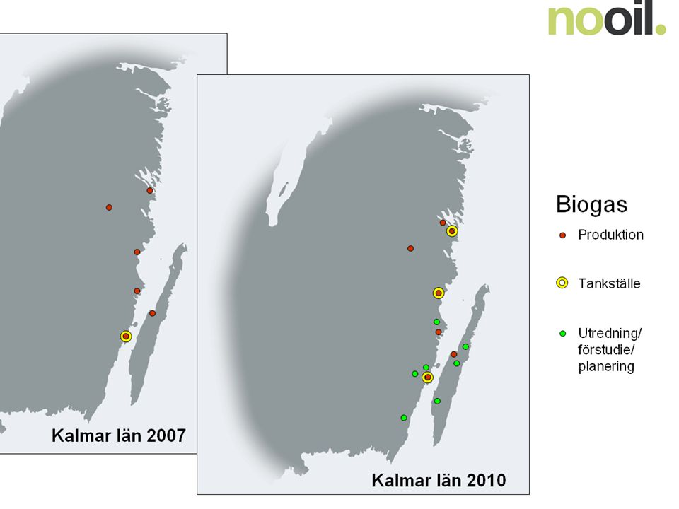 Biogas Produktion Tankställe Utredning/ förstudie/ planering Kalmar län 2007 Kalmar län 2010