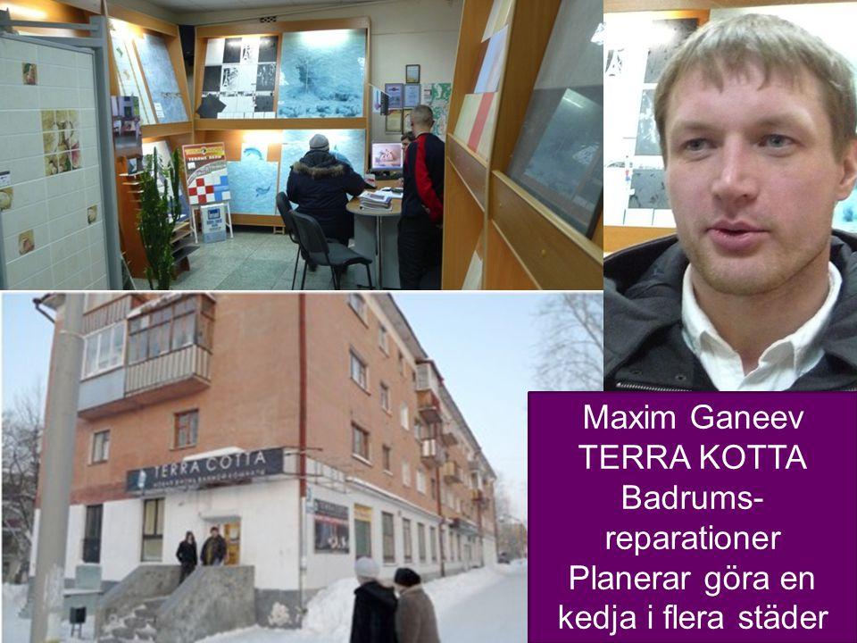 10 Maxim Ganeev TERRA KOTTA Badrums- reparationer Planerar göra en kedja i flera städer