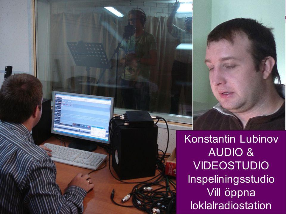 11 Konstantin Lubinov AUDIO & VIDEOSTUDIO Inspeliningsstudio Vill öppna loklalradiostation