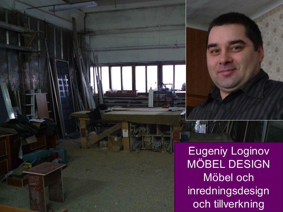 13 Eugeniy Loginov MÖBEL DESIGN Möbel och inredningsdesign och tillverkning