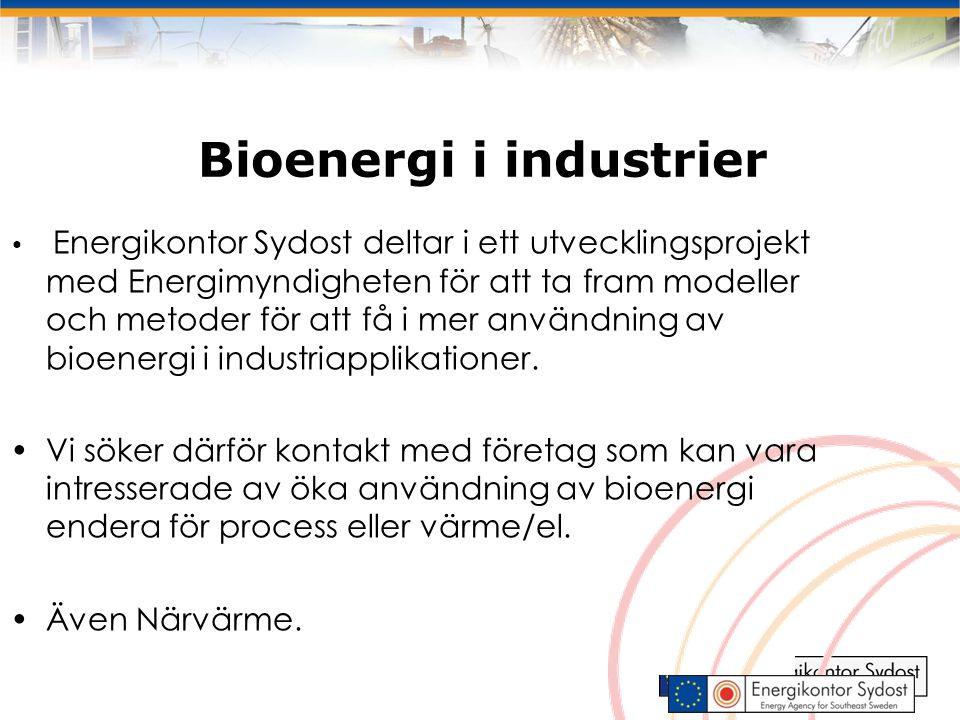 Bioenergi i industrier Energikontor Sydost deltar i ett utvecklingsprojekt med Energimyndigheten för att ta fram modeller och metoder för att få i mer användning av bioenergi i industriapplikationer.