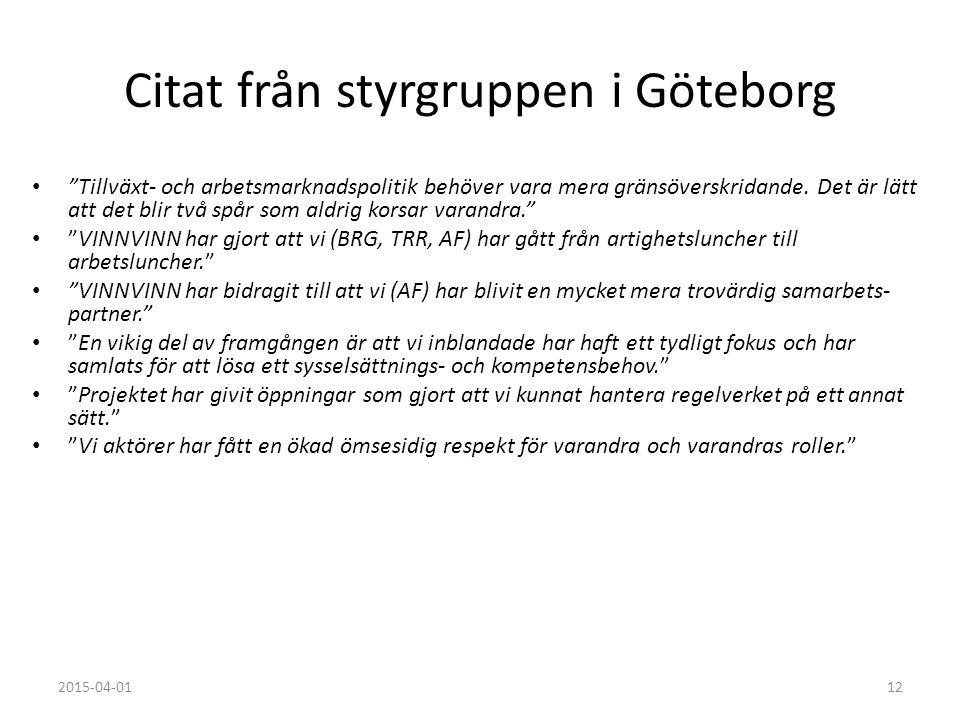 2015-04-0112 Citat från styrgruppen i Göteborg Tillväxt- och arbetsmarknadspolitik behöver vara mera gränsöverskridande.