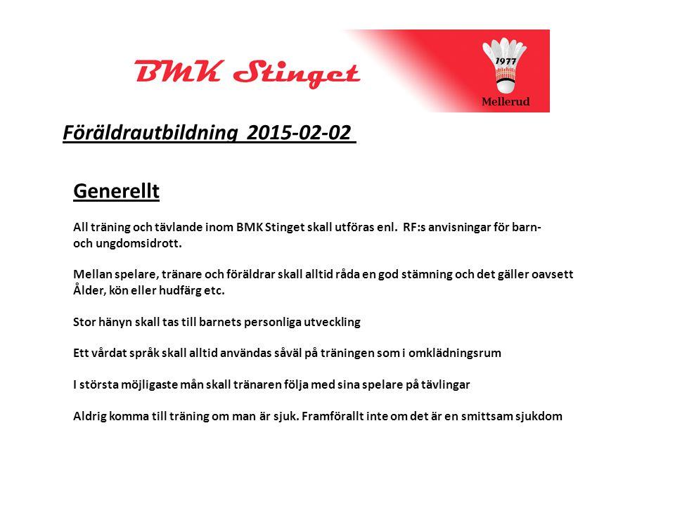 Föräldrautbildning 2015-02-02 Generellt All träning och tävlande inom BMK Stinget skall utföras enl.