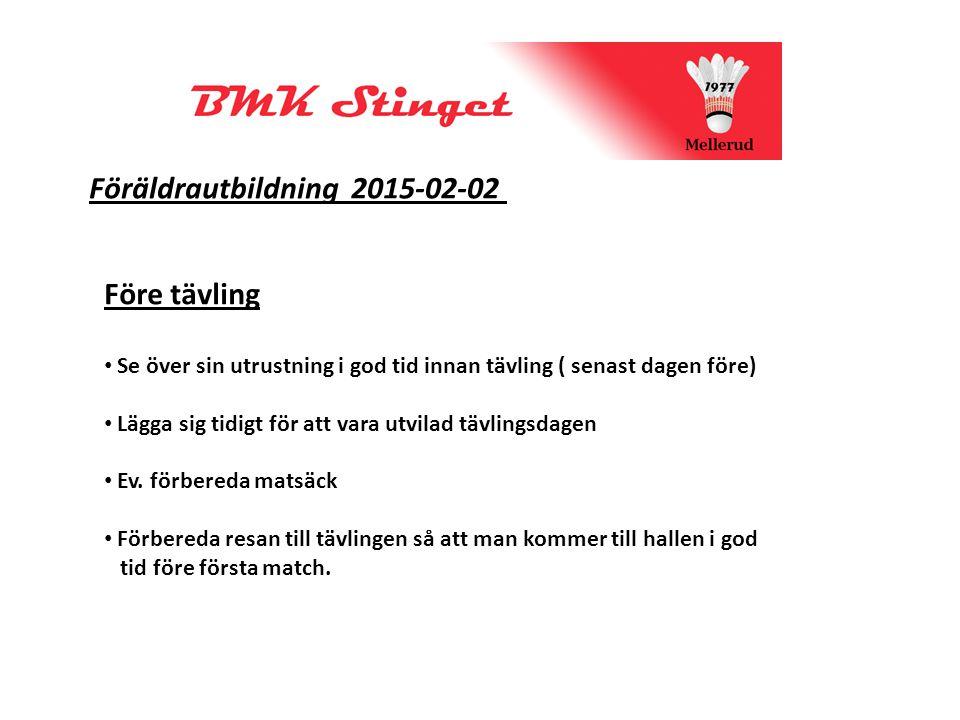 Föräldrautbildning 2015-02-02 Före tävling Se över sin utrustning i god tid innan tävling ( senast dagen före) Lägga sig tidigt för att vara utvilad tävlingsdagen Ev.
