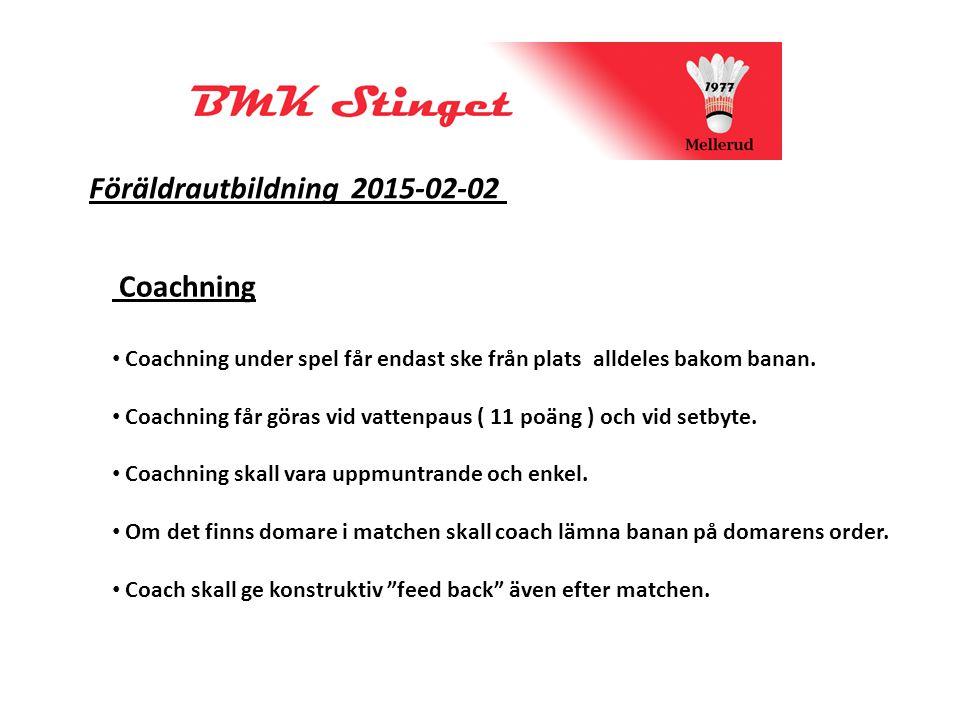 Föräldrautbildning 2015-02-02 Coachning Coachning under spel får endast ske från plats alldeles bakom banan.