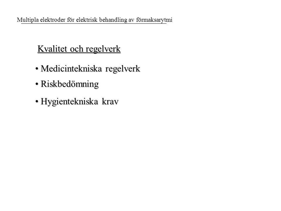 Kvalitet och regelverk Medicintekniska regelverk Medicintekniska regelverk Hygientekniska krav Hygientekniska krav Riskbedömning Riskbedömning